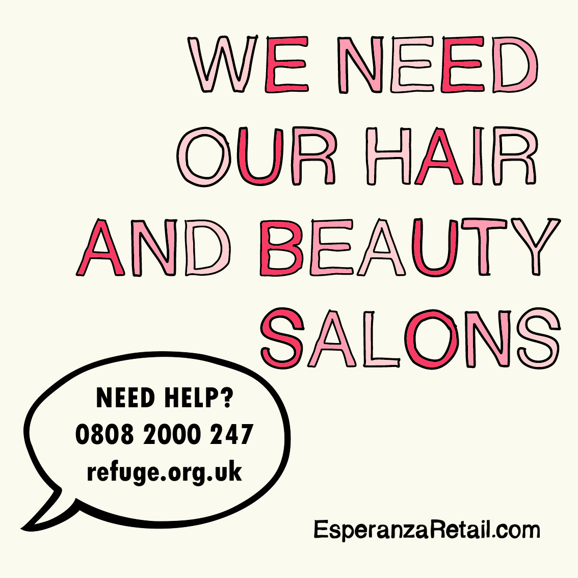 Bubble writing: We need our hair and beauty salons, and the number for refuge 0808 2000 247