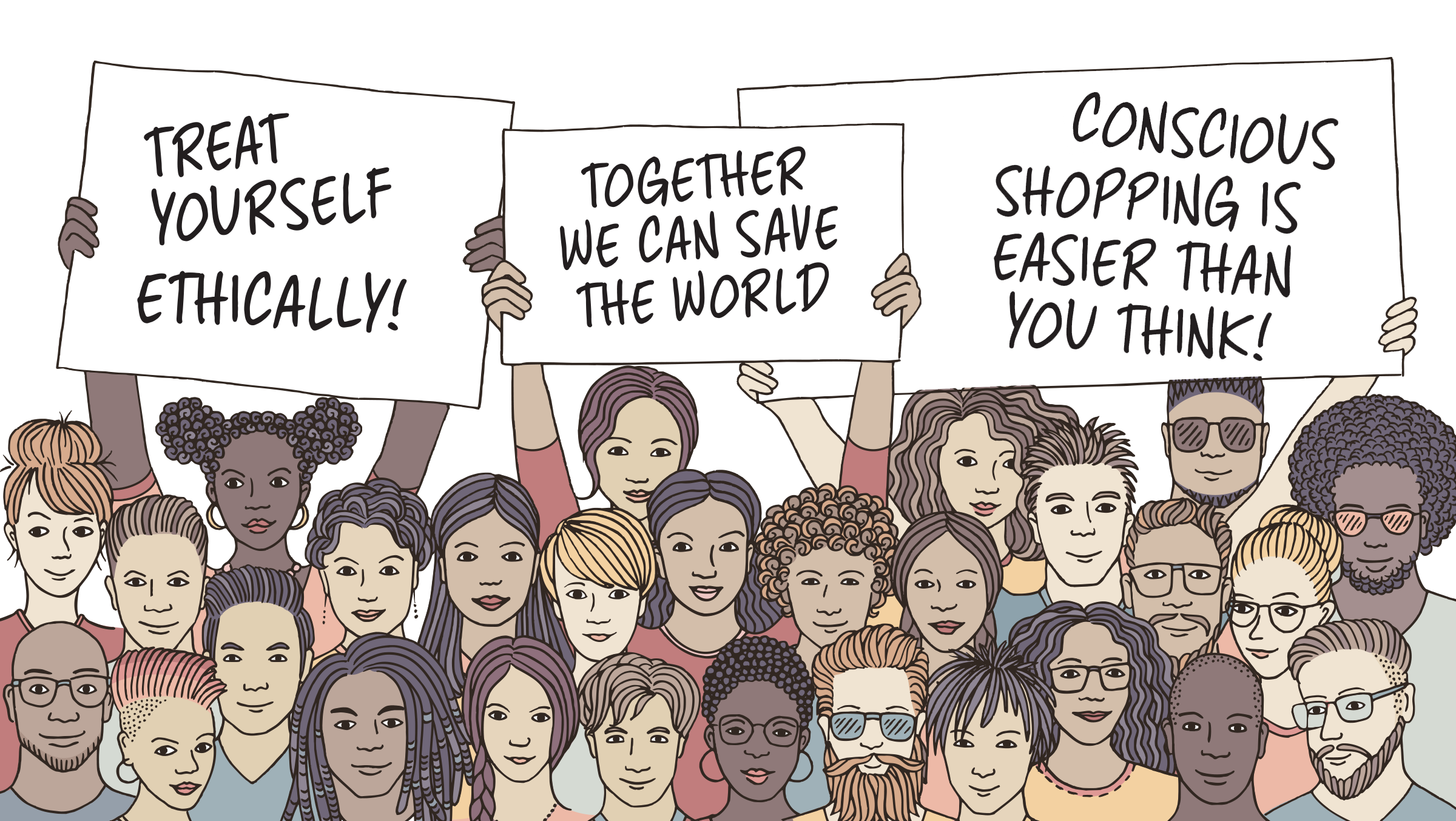 crowd of people holding signs - treat yourself ethically, conscious shopping is easier than you think, together we can save the world.