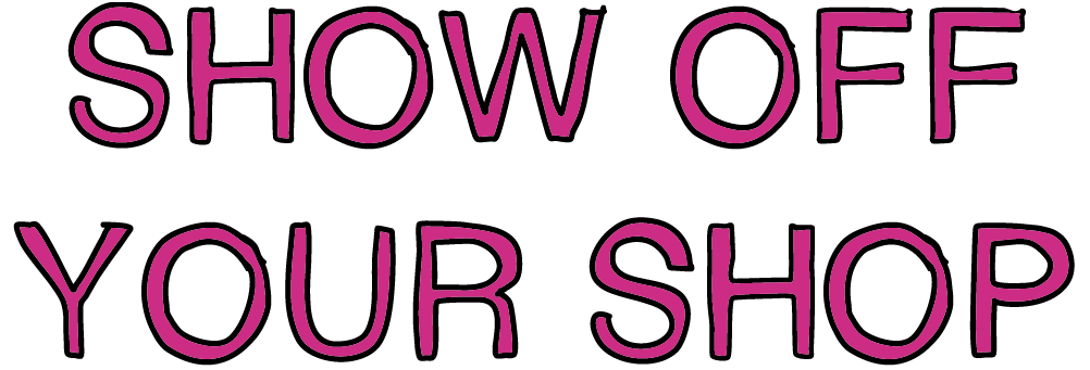Text Reads - Show Off Your Shop