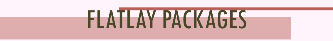 Text Reads: Flatlay Packages
