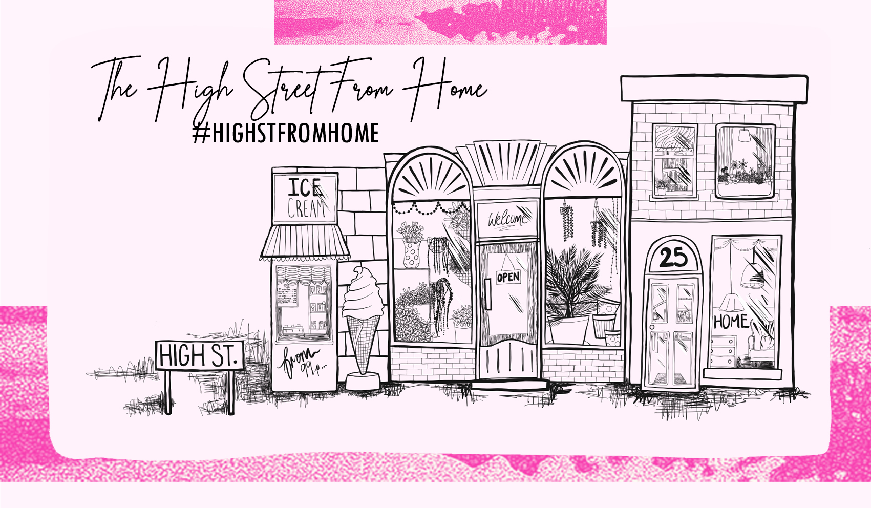 Button: The High Street From Home with a digital illustration of a high street featuring an icecream shop, flower shop and home shop